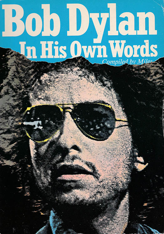 Bob Dylan in his own words miles 1978 omnibus book