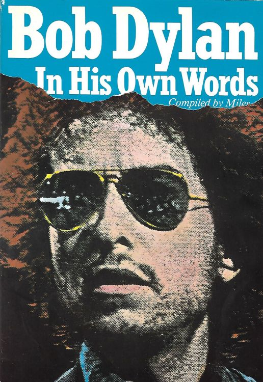 Bob Dylan in his own words miles omnibus 1982 book