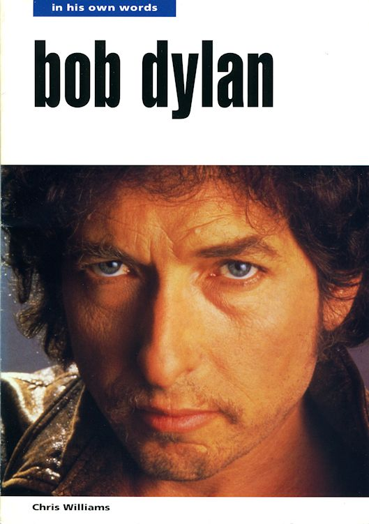 Bob Dylan in his own words chris williams 1993 book