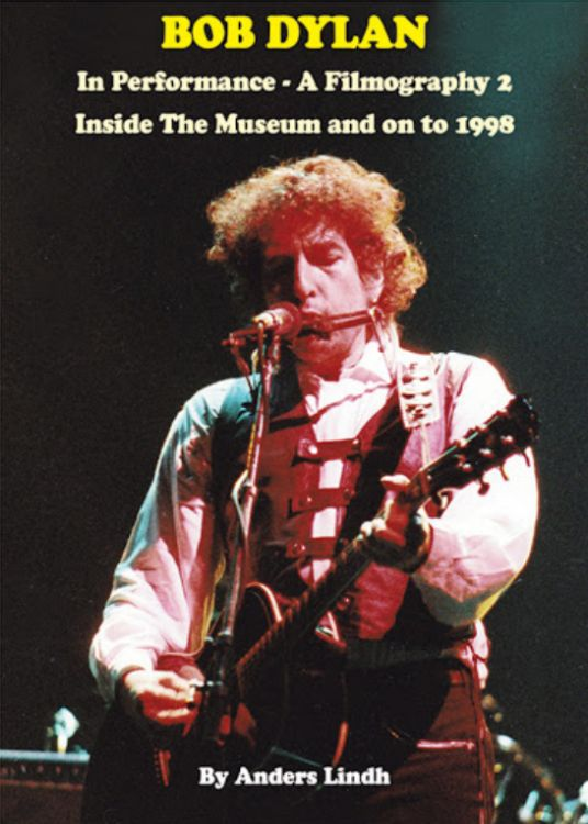 Bob Dylan in performance a filmography 1962-1967 book