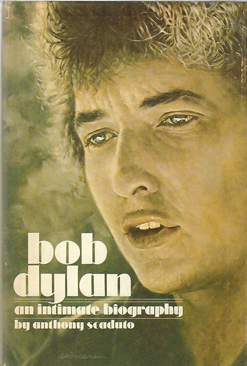 intimate biography anthony scaduto  dunlap 1971 Bob Dylan book