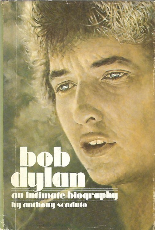 intimate biography anthony scaduto 2nd edition dunlap 1971 Bob Dylan book