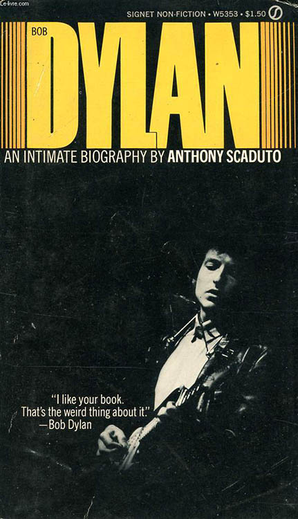 intimate biography anthony scaduto  new american library 1973 Bob Dylan book