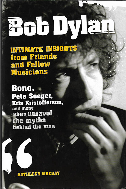intimate insights from friends and fellow musicians hardcover 2007 alternate order Bob Dylan book