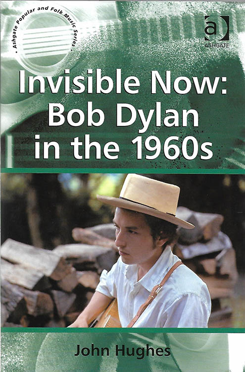invisible now jon hugues Bob Dylan book