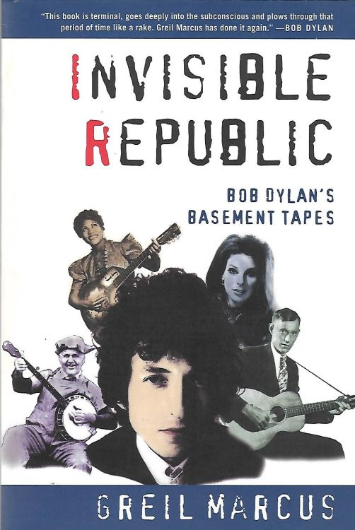 invisible republic marcus 1998 softcover Bob Dylan book