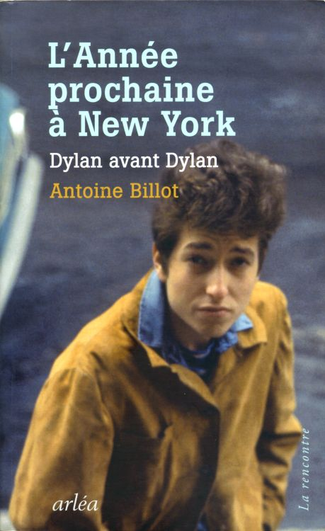 l annee prochaine a new york bob dylan book in french
