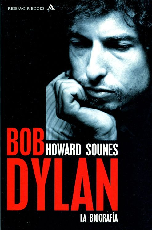 bob dylan la biografia howard sounes Mondadori, Barcelona 2002 book in Spanish