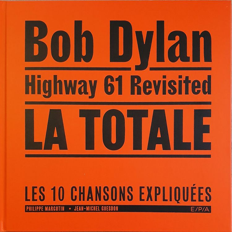 bob dylan la totale highway 61 margotin guesdon book 2019
