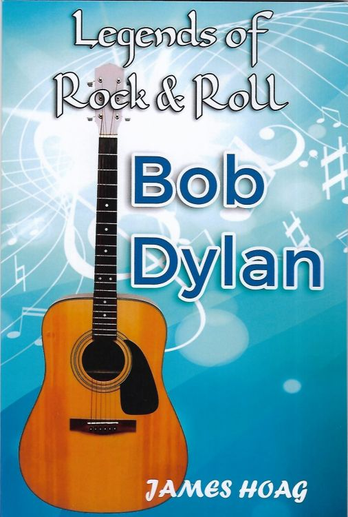 legends of rock and roll Bob Dylan book