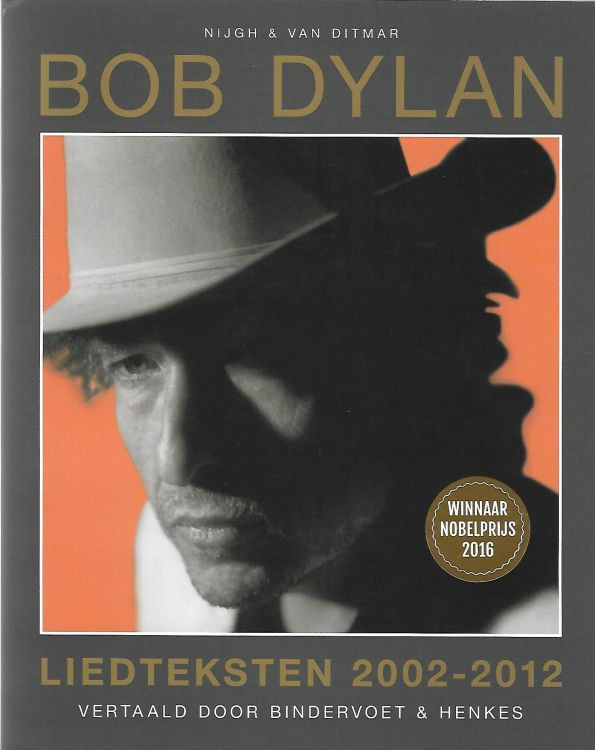 liedteksten 2002 2012 bob dylan book in Dutch