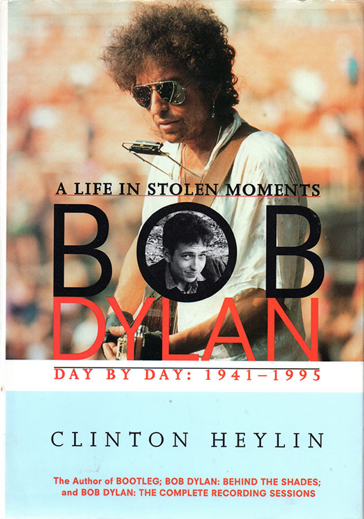 a life in stolen moments heylin hardcover Rand McNally 1996 Bob Dylan book