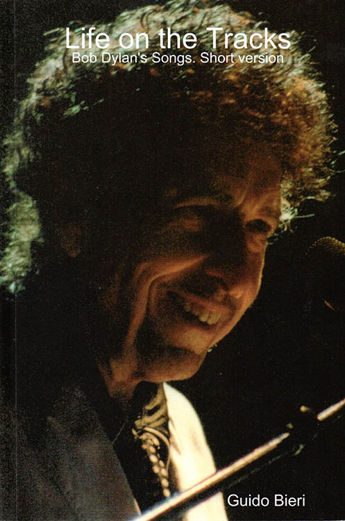 life on the tracks short version Bob Dylan book