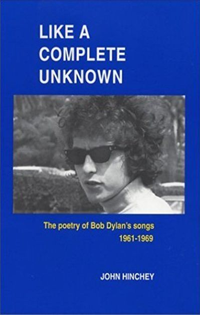 like a complete unknown the poetry of Bob Dylan John Hinchey, Stealing