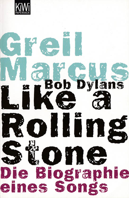 like a rolling stone die biografie eines songs marcus bob dylan book in German