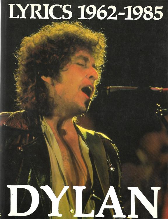 lyrics 1962-1985 jonathan cape uk paperback Bob Dylan book