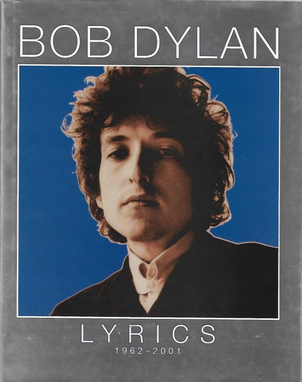 lyrics 1962-2001 UK Simon & Schuster 2006 hardcover Bob Dylan book