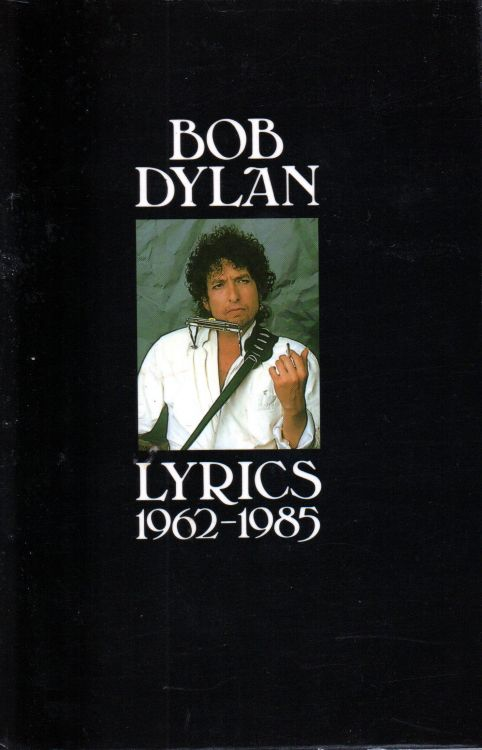 lyrics 1962-1985 jonathan cape uk paperback Bob Dylan book Grafton/Harper Collins
