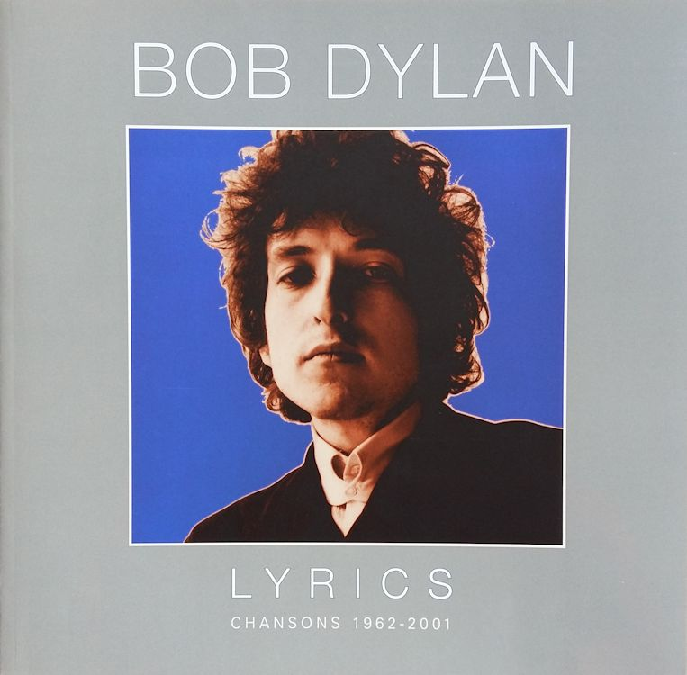 lyrics chansons 1962-2001 fayard 2008 bob dylan book in French