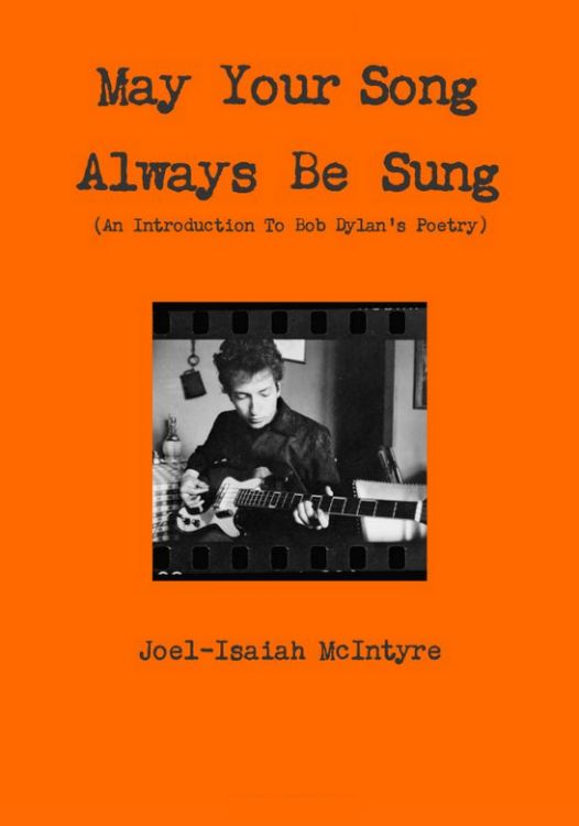 may your song always be sung Bob Dylan book