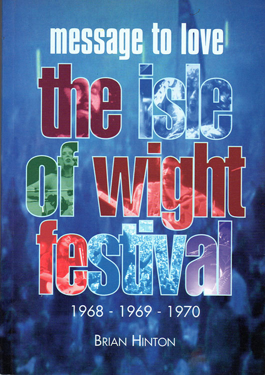 message of love wight festival Bob Dylan book