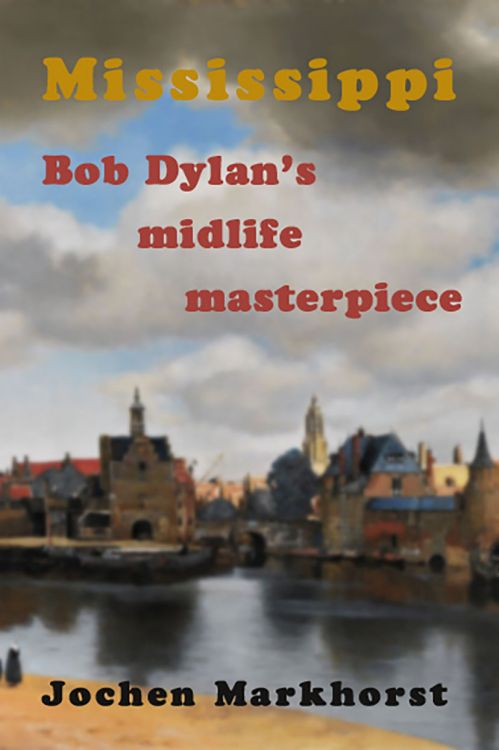 mississippi markhorst bob dylan book in English