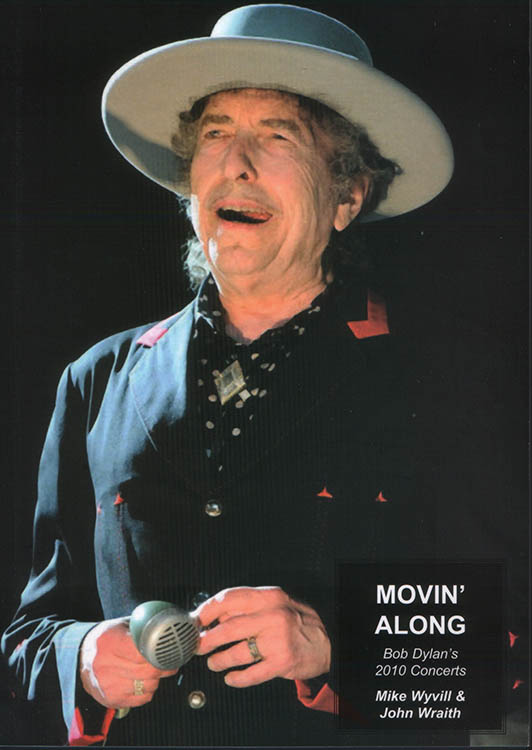 movin' around 2010 concerts Bob Dylan book