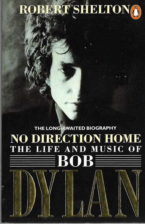 no direction home robert shelton penguin Bob Dylan book