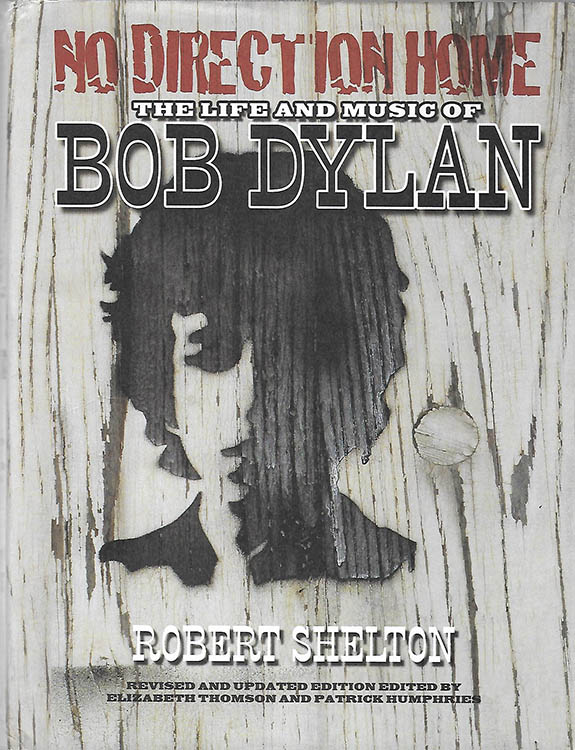 no direction home robert shelton 2011 revised Bob Dylan book