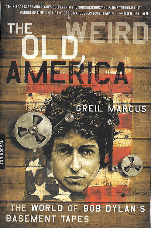 old weird america marcus Bob Dylan book