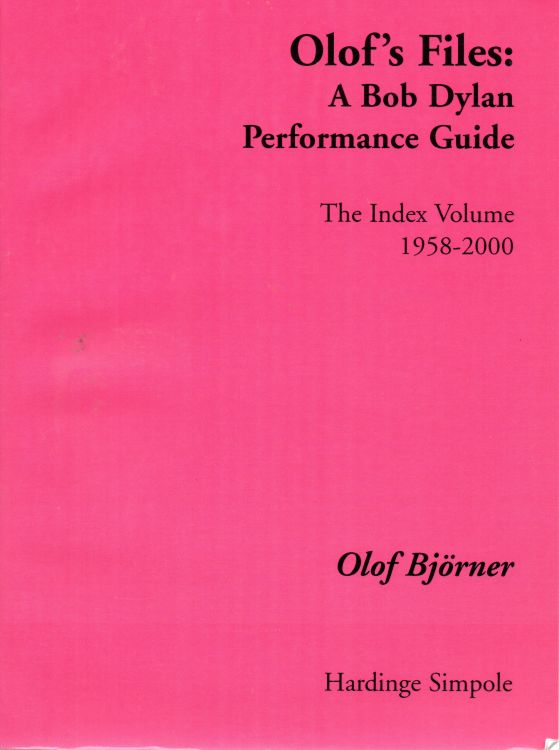 olof's files a Bob Dylan's performance guide index volume Bob Dylan book