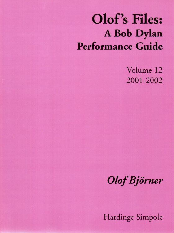 olof's files a Bob Dylan's performance guide volume 12 Bob Dylan book
