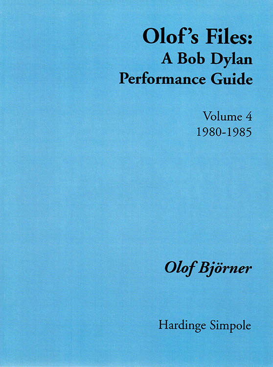 olof's files 1980-1985 Bob Dylan book