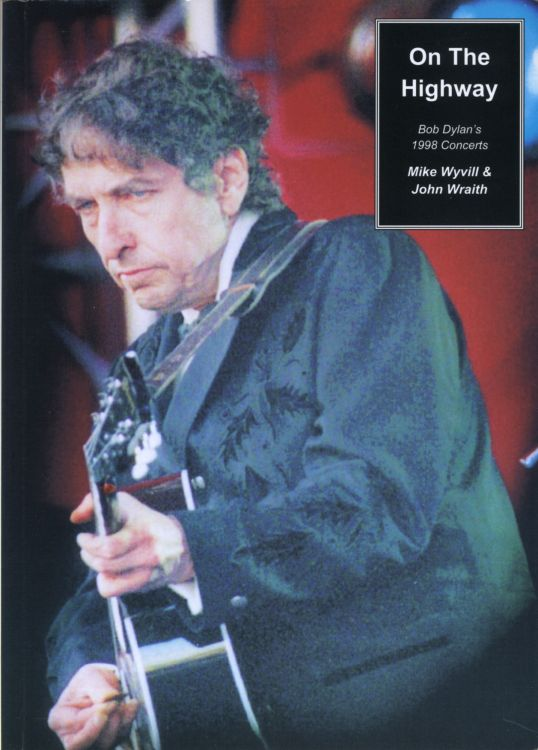 on the highway 1998 concerts Bob Dylan book