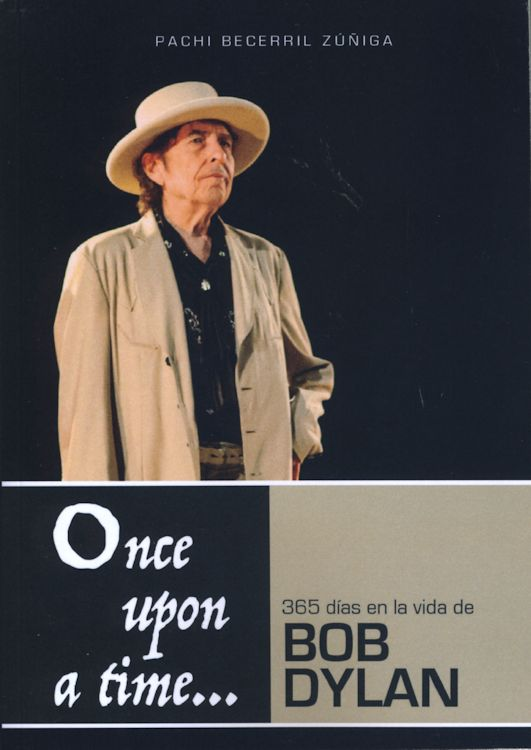 once upon a time 365 dias en la vida de bob dylan book in Spanish