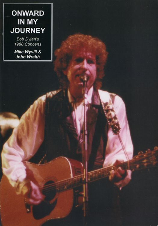 onward in my journey 1988 concerts Bob Dylan book
