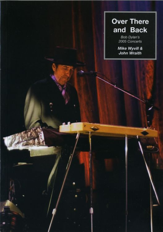 over there and back 2005 concerts Bob Dylan book