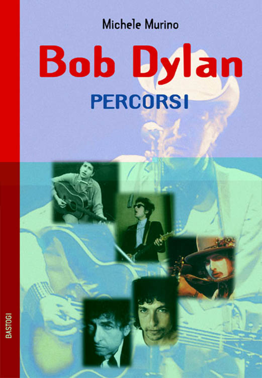 bob dylan percorsi michele murino book in Italian