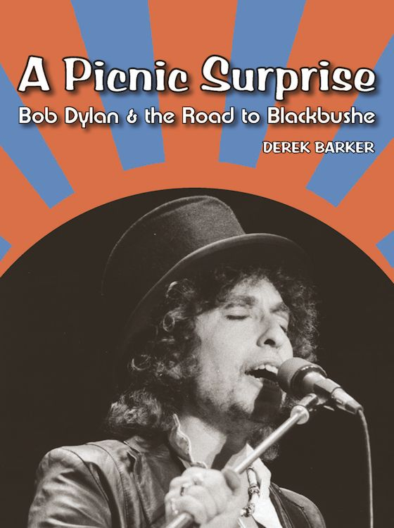 a picnic surprise the road to blackbushe Bob Dylan book