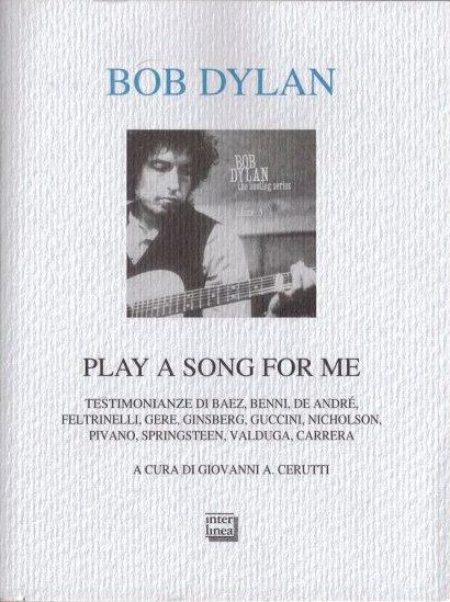bob dylanplay a song for me book in Italian