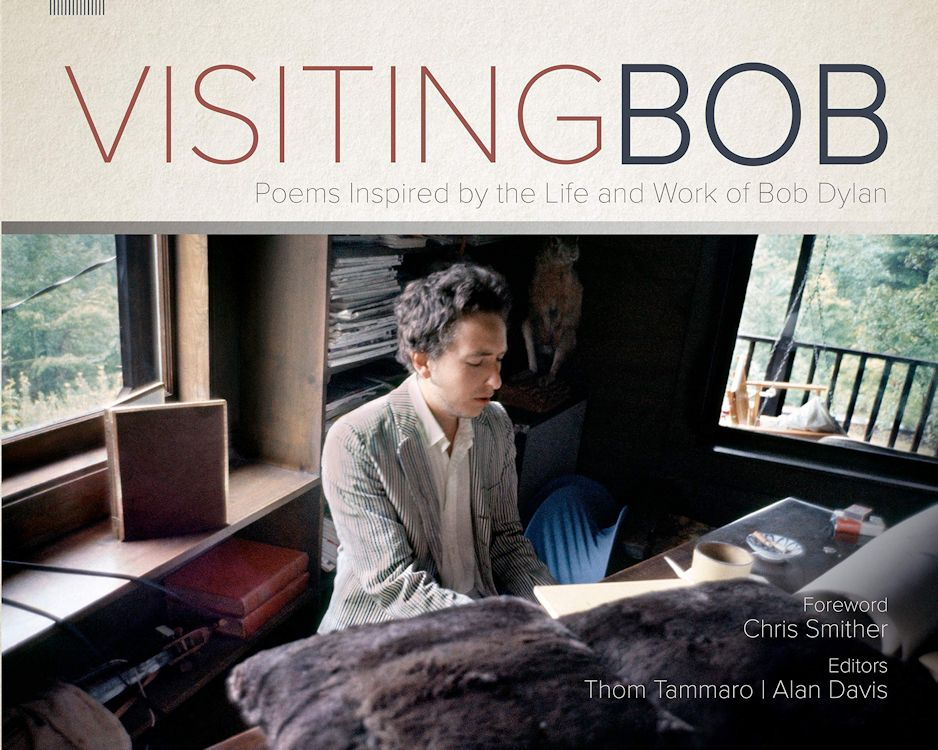 visiting bob poems inspired by the life and work of Bob Dylan
