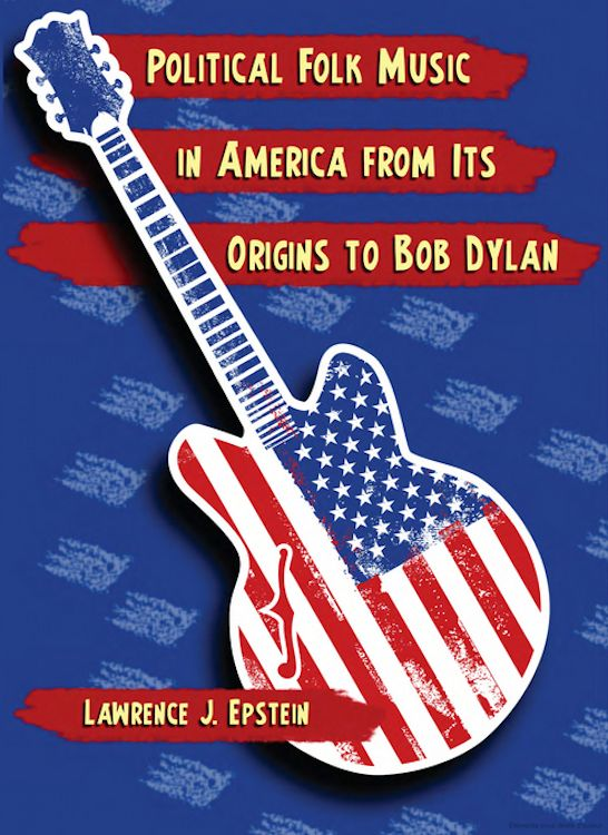 political folk music in america from its origin to Bob Dylan book