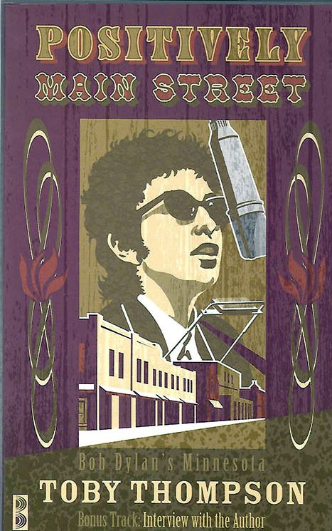 positively main street Bob Dylan's minnesota book