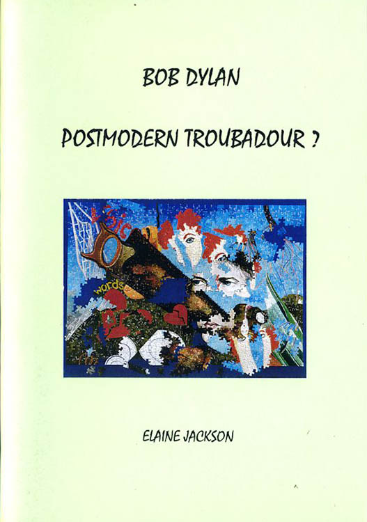 Bob Dylan post modern troubadour book