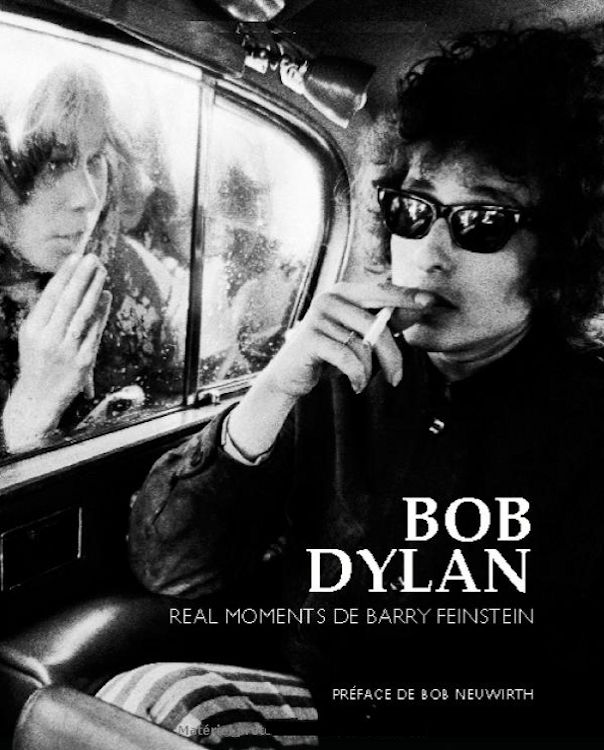 bob dylan real moments de barry feinstein book in French
