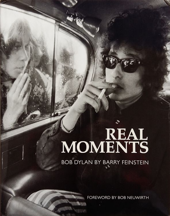 real moments Bob Dylan by barry feinstein book