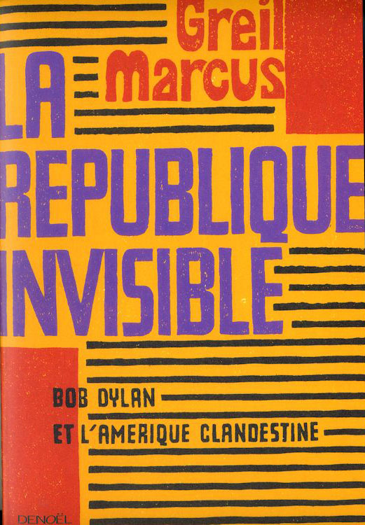 la république invisible greil marcus bob dylan book in French