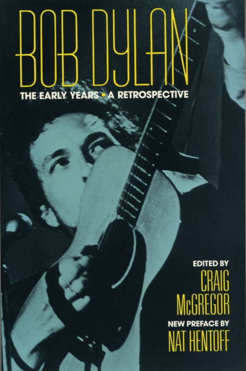 the early years a retrospective craig mcgregor Bob Dylan book