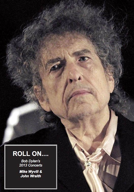 roll on 2013 concerts Bob Dylan book