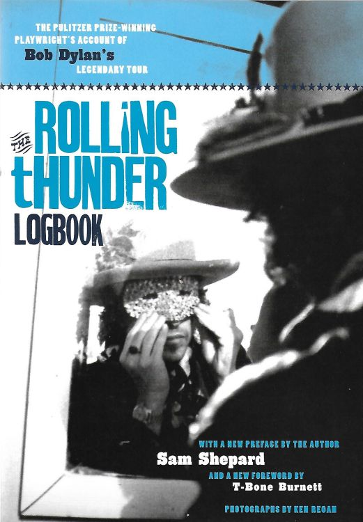 rolling thunder logbook sam shepard Sanctuary Publishing London, 2005, Bob Dylan book